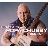 Ten Years with Popa Chubby Best of