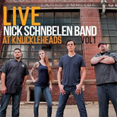 Nick Schnebelen Band - Live at Knuckleheads